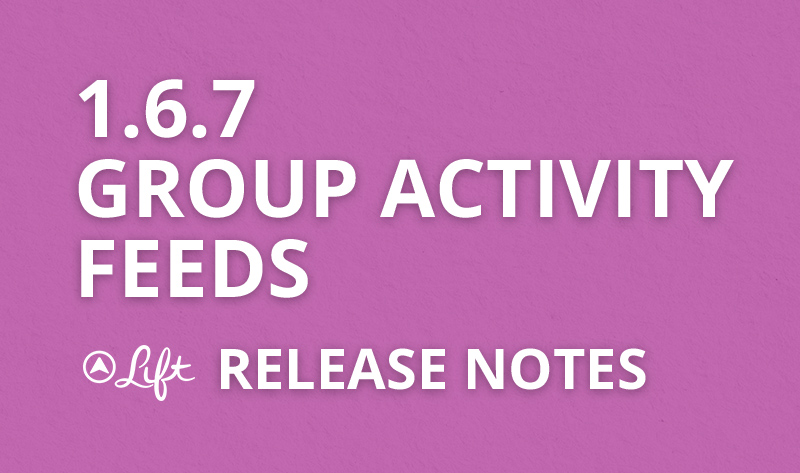 1.6.7 — Group Activity Feeds