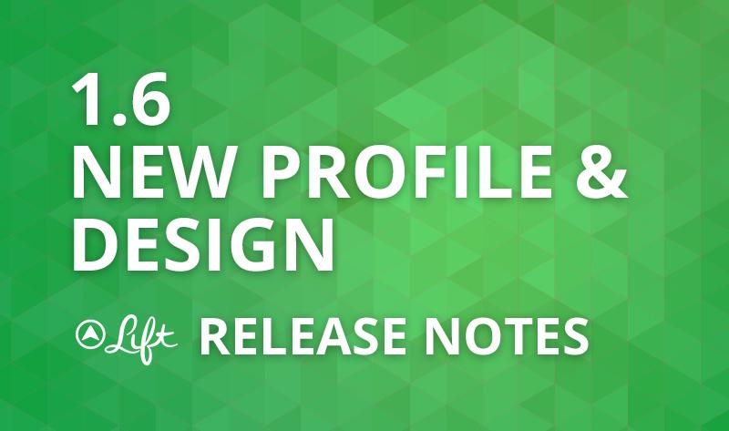 1.6 — New Profile and Design