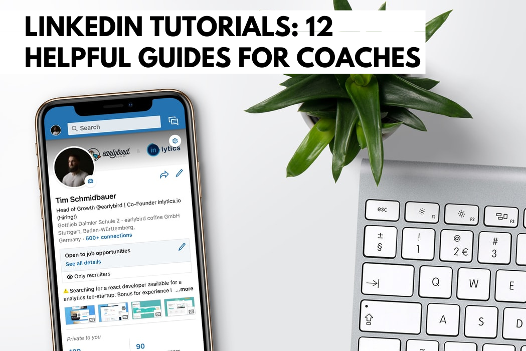 LinkedIn Tutorials: 12 Helpful Guides for Coaches