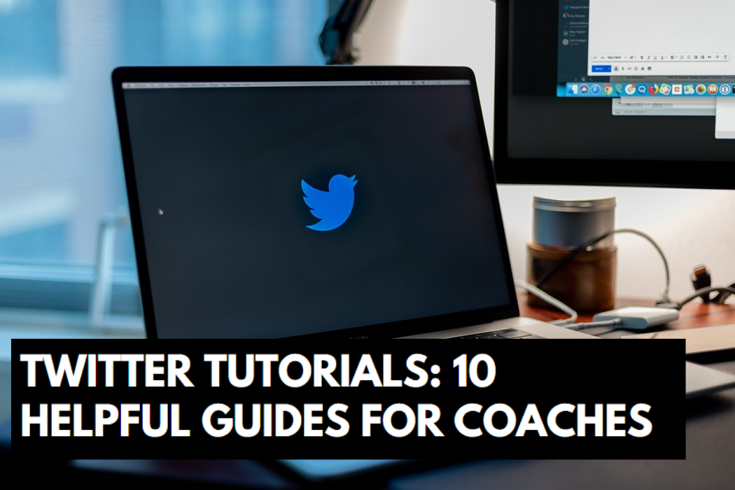 Twitter Tutorials: 10 Helpful Guides for Coaches